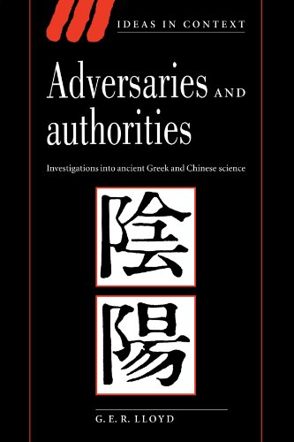 Adversaries and Authorities: Investigations into Ancient Greek and Chinese Science (Ideas in Context)