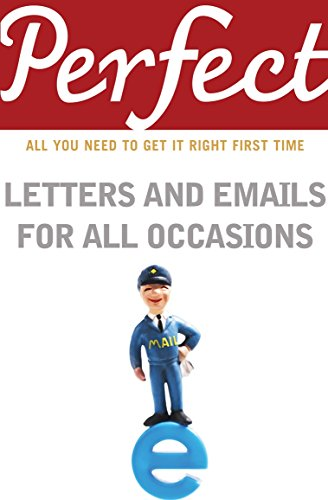 Perfect Letters and Emails for all Occasions (Perfect series)