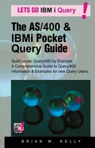The AS/400 & IBM i Pocket Query Guide: QuikCourse: Query/400 By Example -? A Comprehensive Book of Query/400 examples & how-to's for the new & experienced Query User.