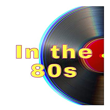 In The 80s