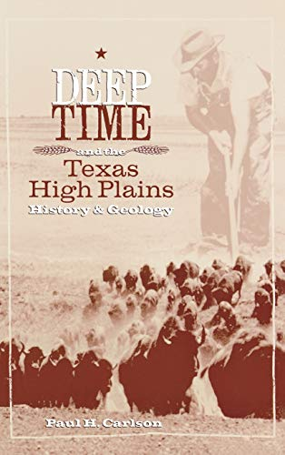 Deep Time and the Texas High Plains: History and Geology (Grover E. Murray Studies in the American Southwest)
