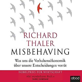 Misbehaving     Was uns die Verhaltensökonomik über unsere Entscheidungen verrät              Autor:                                                                                                                                 Richard Thaler                               Sprecher:                                                                                                                                 Matthias Lühn                      Spieldauer: 15 Std. und 44 Min.     Noch nicht bewertet     Gesamt 0,0
