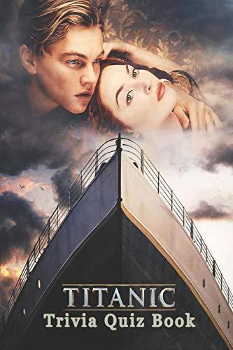 Titanic: Trivia Quiz Book