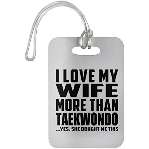 Designsify I Love My Wife More Than Taekwondo - Luggage Tag Etiqueta para Equipaje, Maleta - Regalo para Cumpleaños Aniversario el Día de la Madre o del Padre