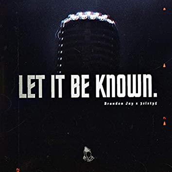 Let It Be Known (feat. 3sixty5)