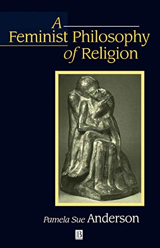 A Feminist Philosophy of Religion: The Rationality and Myths of Religious Belief