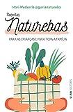 Receitas Naturebas: Para as crianças e para toda a família (Portuguese Edition)