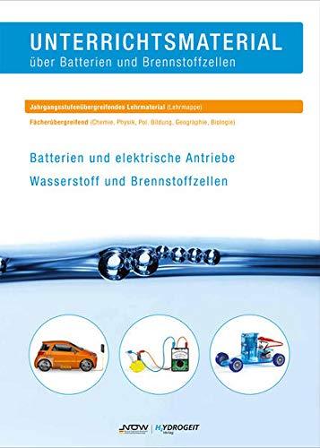 Unterrichtsmaterial über Batterien und Brennstoffzellen: Batterien und elektrische Antriebe - Wasserstoff und Brennstoffzellen