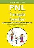 PNL y terapia familiar para Una Vida En Familia con Más Armonía