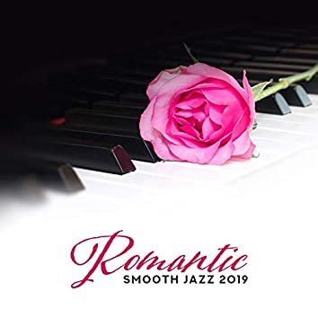 Romantic Smooth Jazz 2019: Instrumental Piano Music, Love Songs, Best Background Sounds for Lovers