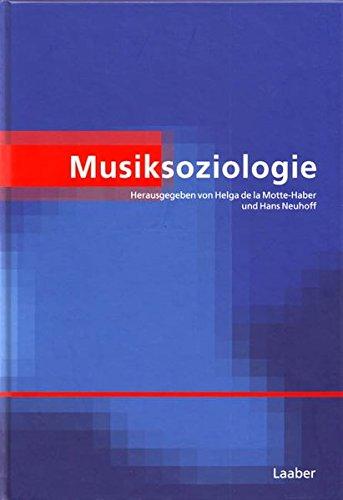 Musiksoziologie (Handbuch der Systematischen Musikwissenschaft: In 6 Bänden)
