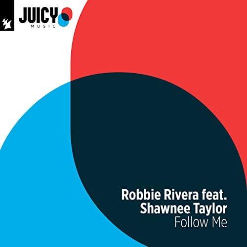 Robbie Rivera & Shawnee Taylor