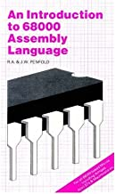 [(An Introduction to 68000 Assembly Language * * )] [Author: R. A. Penfold] [Aug-1986]