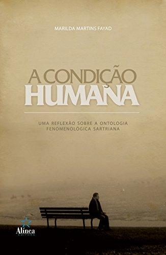 A Condição Humana. Uma Reflexão Sobre a Ontologia Fenomenológica Sartreana