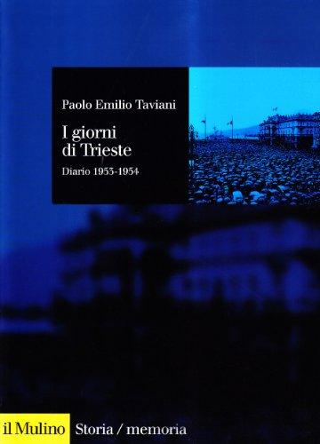 I giorni di Trieste. Diario (1953-1954)