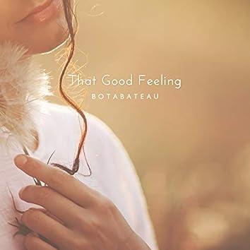 That Good Feeling