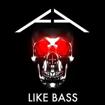 Like Bass