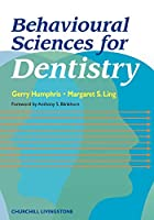 Behavioural Sciences for Dentistry (Dental S)