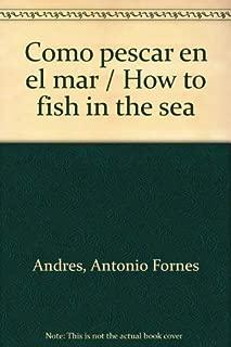 Como pescar en el mar / How to fish in the sea (Spanish Edition)