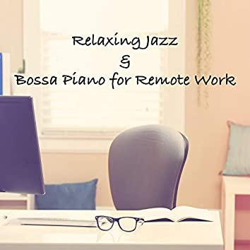 Relaxing Jazz & Bossa Piano for Remote Work