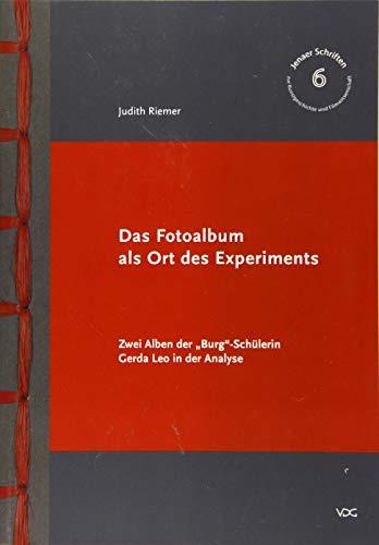 """Das Fotoalbum als Ort des Experiments: Zwei Alben der """"Burg""""-Schülerin Gerda Leo in der Analyse"""