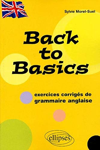 Back to Basics : Exercices corrigés de grammaire anglaise