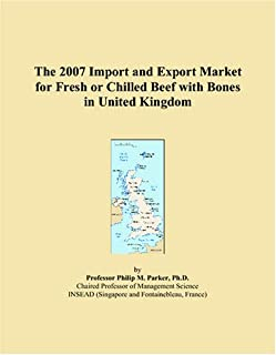 The 2007 Import and Export Market for Fresh or Chilled Beef with Bones in United Kingdom