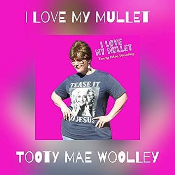 I Love My  Mullet