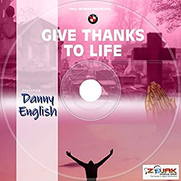 Give Thanks To Life