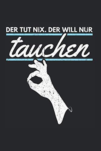Der Tut Nix Der Will Nur Tauchen: Liniertes Notizbuch mit 120 Seiten. Cooles Geschenk für Weihnachten, zum Geburtstag oder für jeden anderen Anlass