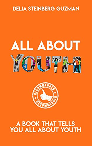 Amazon Com All About Youth A Book That Tells You All About Youth Ebook Guzman Delia Steinberg Kindle Store
