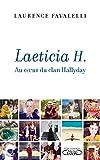 Laeticia H. - Au coeur du clan Hallyday - Au coeur du clan Hallyday