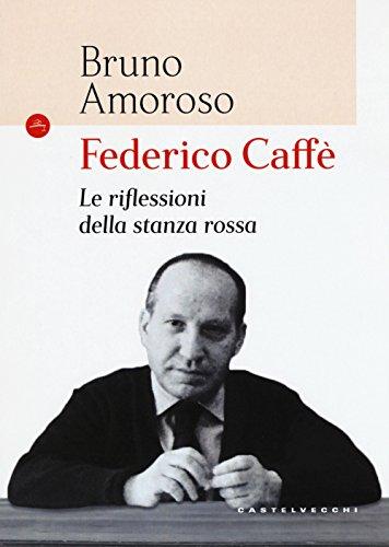 Federico Caffè. Le riflessioni della stanza rossa