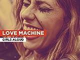 Love Machine al estilo de Girls Aloud