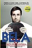 Fernando Belasteguín. Esta Es Mi Historia (Biografias): 13 años consecutivos número 1 del mundo
