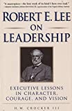 Robert E. Lee on Leadership: Executive Lessons in Character, Courage, and Vision books on civil war reconstructions May, 2021