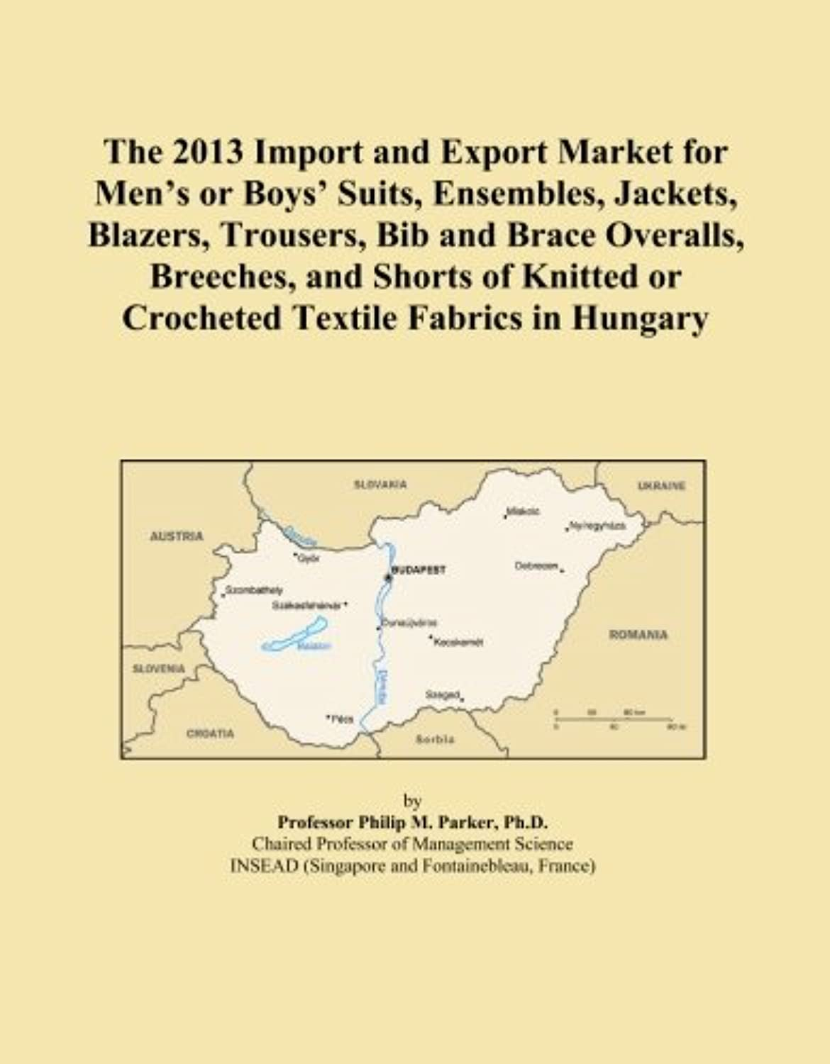 The 2013 Import and Export Market for Men's or Boys' Suits, Ensembles, Jackets, Blazers, Trousers, Bib and Brace Overalls, Breeches, and Shorts of Knitted or Crocheted Textile Fabrics in Hungary