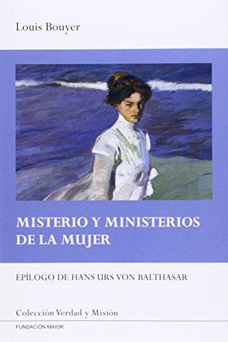 Misterio y ministerios de la mujer: 5 (Verdad y Misión)