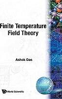 Finite Temperature Field Theory