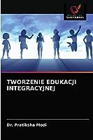 Tworzenie Edukacji Integracyjnej