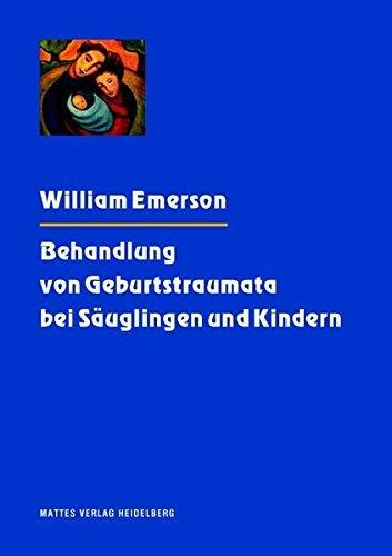 Behandlung von Geburtstraumata bei Säuglingen und Kindern: Gesammelte Vorträge by William Emerson (2012-02-01)