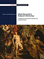 Modi Operandi in Rubens's Workshop: A Study on the Creative Process and Studio Practice
