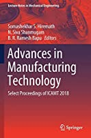 Advances in Manufacturing Technology: Select Proceedings of ICAMT 2018 (Lecture Notes in Mechanical Engineering)