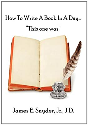 """How to Write a Book in a Day...""""This One Was"""""""