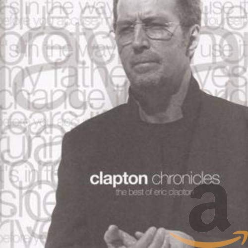 Clapton Chronicles : The Best Of