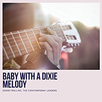 Baby With a Dixie Melody