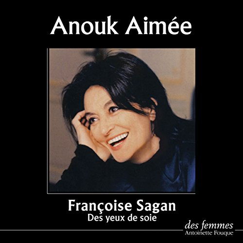 Des yeux de soie                   By:                                                                                                                                 Françoise Sagan                               Narrated by:                                                                                                                                 Anouk Aimée                      Length: 1 hr and 12 mins     Not rated yet     Overall 0.0