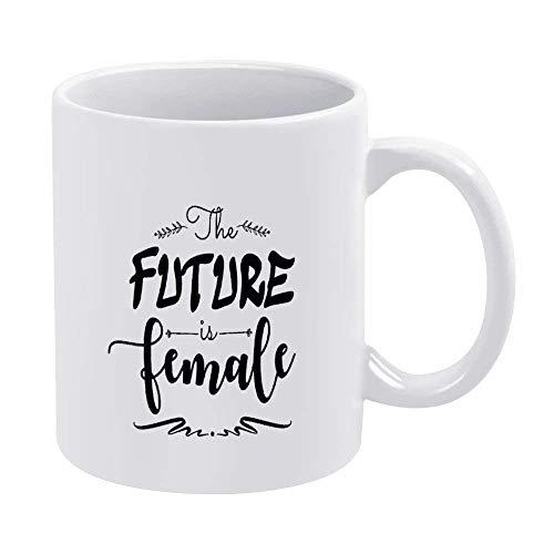 N\A The Future Is Female Taza de café Taza Divertida de cerámica Citas Diciendo Palabras Taza de Novedad Taza de té Cumpleaños de Navidad Regalo de inauguración de la casa para Hombres Mujeres, Único