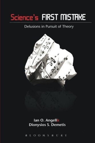 Image of Science's First Mistake: Delusions in Pursuit of Theory by Ian O. Angell (2012-11-13)