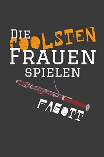 Die coolsten Frauen spielen Fagott: Jahres-Kalender für das Jahr 2021 im DinA-5 Format für Musikerinnen und Musiker Musik Terminplaner